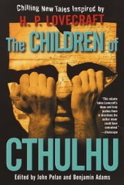 The Children of Cthulhu ebook by John Pelan,Benjamin Adams,Alan Dean Foster,China Miéville,Yvonne Navarro