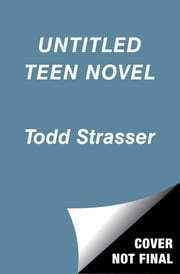 Untitled ebook by Todd Strasser