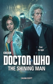 Doctor Who: The Shining Man ebook by Cavan Scott