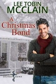 A Christmas Bond (Christian Romance) - Sacred Bond Series Prequel Novella ebook by Kobo.Web.Store.Products.Fields.ContributorFieldViewModel