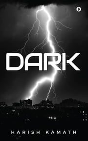 Dark ebook by Harish Kamath