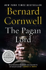 The Pagan Lord - A Novel ebook by Bernard Cornwell
