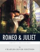 Everything You Need to Know About Romeo & Juliet ebook by Charles River Editors