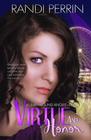 Virtue and Honor - Earthbound Angels, #3 ebook by Randi Perrin