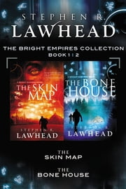 The Skin Map and The Bone House - A Bright Empires Collection ebook by Stephen Lawhead