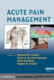 Acute Pain Management ebook by Sinatra,Raymond