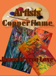 The Artists of the Copperflame Gallery ebook by James Bryron Love