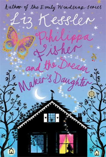Philippa Fisher and the Dream Maker's Daughter - Book 2 ebook by Liz Kessler