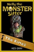 Nelly The Monster Sitter: 14: The Rimes ebook by Kes Gray