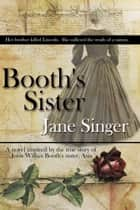 Booth's Sister eBook by Jane Singer