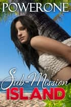 Sub-Mission Island ebook by Powerone