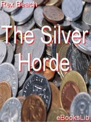 The Silver Horde ebook by Rex Beach