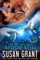 The Day Her Heart Stood Still ebook by Susan Grant