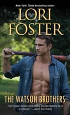 The Watson Brothers ebook by Lori Foster