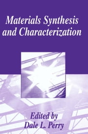 Materials Synthesis and Characterization ebook by