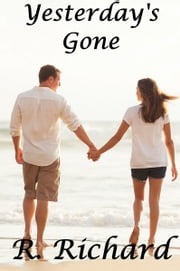Yesterday's Gone ebook by R. Richard
