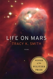 Life on Mars - Poems ebook by Tracy K. Smith