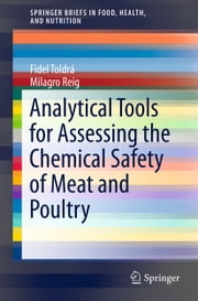 Analytical Tools for Assessing the Chemical Safety of Meat and Poultry ebook by Fidel Toldrá,Milagro Reig
