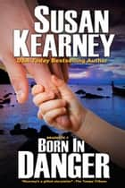 Born in Danger ebook by Susan Kearney
