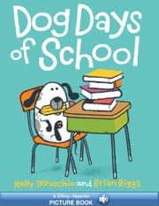 Dog Days of School - A Hyperion Read-Along ebook by Kelly DiPucchio,Brian Biggs
