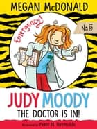Judy Moody, M.D. - The Doctor Is In! ebook by Megan McDonald, Peter H. Reynolds