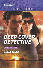 Deep Cover Detective ebook by Lena Diaz