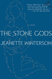 The Stone Gods - A Novel ebook by Jeanette Winterson