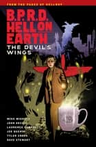 B.P.R.D Hell on Earth Volume 10: The Devils Wings ebook by Mike Mignola, Laurence Campbell