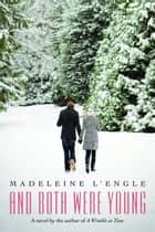 And Both Were Young ebook by Madeleine L'Engle,Léna Roy