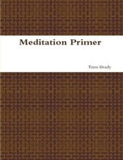 Meditation Primer ebook by Tami Brady