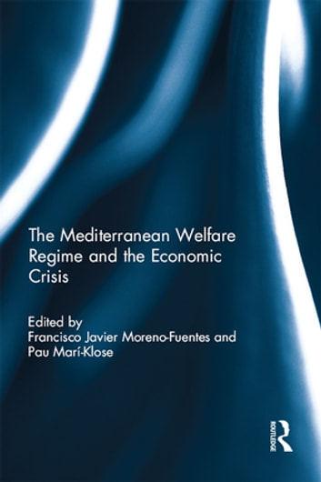 The Mediterranean Welfare Regime and the Economic Crisis ebook by