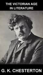 The Victorian Age in Literature [con Glosario en Español] ebook by G. K. Chesterton, Eternity Ebooks