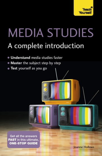 Media Studies: A Complete Introduction: Teach Yourself ebook by Joanne Hollows