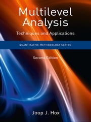Multilevel Analysis - Techniques and Applications, Second Edition ebook by Joop J. Hox,Mirjam Moerbeek,Rens van de Schoot