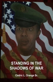 Standing in the Shadows of War ebook by Cedric Orange Sr