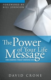 Power of Your Life Message ebook by David Crone