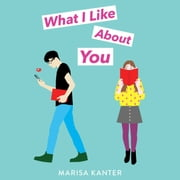 What I Like About You audiobook by Marisa Kanter