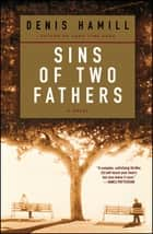 Sins of Two Fathers - A Novel eBook by Denis Hamill