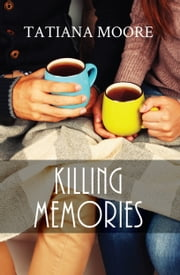 Killing Memories ebook by Tatiana Moore
