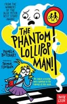 The Phantom Lollipop Man ebook by Pamela Butchart, Thomas Flintham