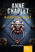 Russisch Blut - Ermittlerin Katalina Cavic 1 ebook by Anne Chaplet