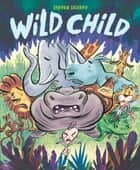 Wild Child ebook by Steven Salerno