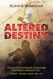 Altered Destiny ebook by Suhas Suresh Inamdar