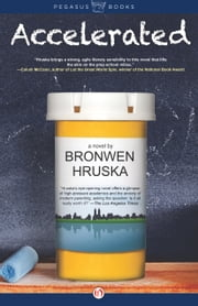Accelerated - A Novel ebook by Bronwen Hruska