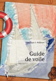 Guide de voile ebook by Kobo.Web.Store.Products.Fields.ContributorFieldViewModel