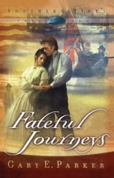 Fateful Journeys ebook by Gary E. Parker