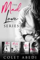 The Mad Love Series ebook by