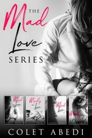 The Mad Love Series ebook by Colet Abedi