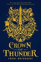 Crown of Thunder ebook by Tochi Onyebuchi