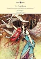 The Fairy Book - The Best Popular Fairy Stories Selected and Rendered Anew - Illustrated by Warwick Goble ebook by Dinah Craik